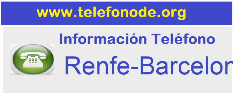 Telefono  Renfe-Barcelona